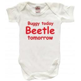 BUGGY TODAY BEETLE TOMORROW
