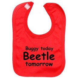 BUGGY TODAY BEETLE TOMORROW